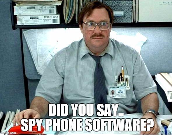 milton asks about phone spy software